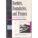 Borders, Boundaries, and Frames: Essays on Cultural Criticism and Cultural Theory