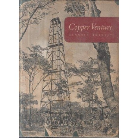 Copper Venture: The Discovery and Development of Roan Antelope and Mufulira