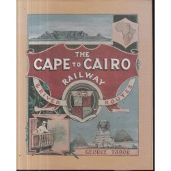 The Cape to Cairo Railway & River Routes, and the Principal Hotels En Route Through Africa (Signed)