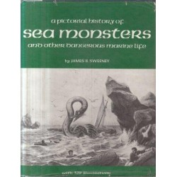 A Pictorial History of Sea Monsters and Other Dangerous Marine Life