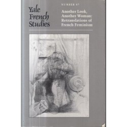 Another Look, Another Woman: Retranslations of French Feminism (Yale French Studies 87)