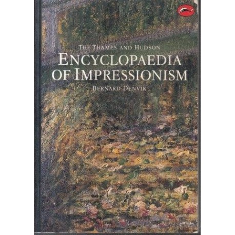 The Thames And Hudson Encyclopedia Of Impressionism (World Of Art)