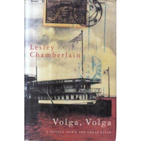 Volga, Volga: A Voyage Down the Great River
