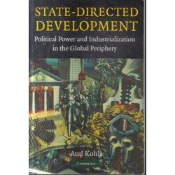 State-Directed Development: Political Power and Industrialization in the Global Periphery