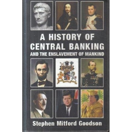 A History of Central Banking and the Enslavement of Mankind (Signed)