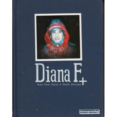 Diana F+ - More True Tales & Short Stories