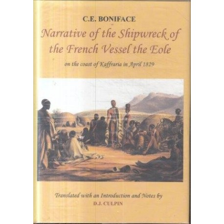 Narrative of the Shipwreck of the French Vessel the Eole on the Coast of Kaffraria in 1829