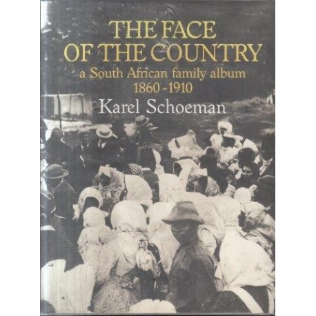 Face of the Country: A South African Family Album 1860-1910