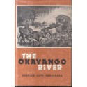 The Okavango River: A Narrative of Travel, Exploration and Adventure (Africana Collectanea series)