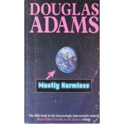 Mostly Harmless (Hitch Hiker's Guide To The Galaxy 5)