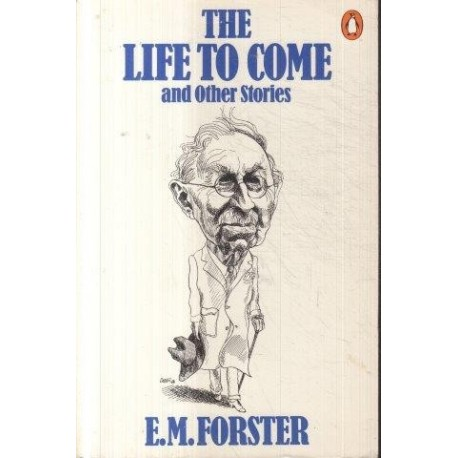 The Life to Come & Other Stories