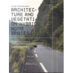 Architecture and Vegetation. Hybrid Home Spaces