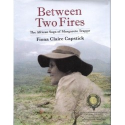 Between Two Fires: The Saga of Margarete Trappe