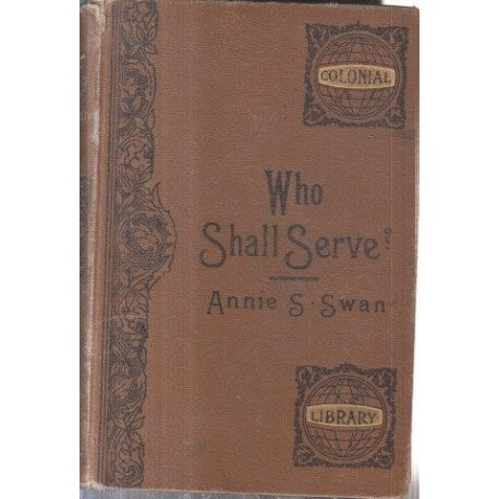 Who Shall Serve A Story For All Times
