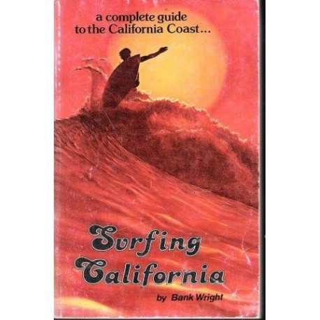 Surfing California - A Complete Guide to the California Coast