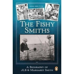 The Fishy Smiths - A Biography Of JLB & Margaret Smith