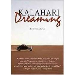 Kalahari Dreaming - The Romance of the Desert