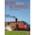 Bahnsaga Schweiz - 150 Jahre Schweizer Bahnen (German)