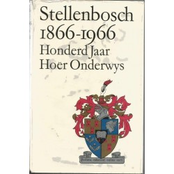 Stellenbosch 1866-1966 Honderd Jaar Hoer Onderwys